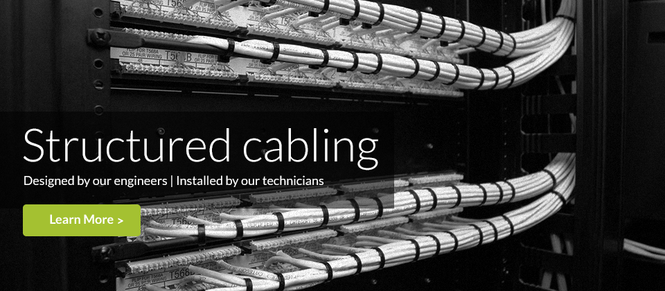 Complete Structured / Data Cabling Services from Design to Install - You are in the right place