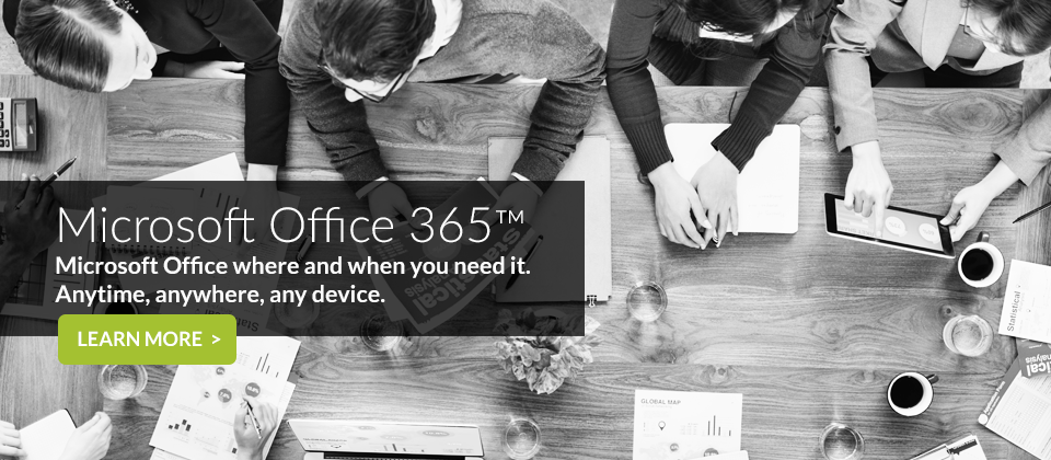 Microsoft Office 365™ enables users to access documents from anywhere on any device.