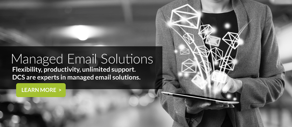 DCS Provides Managed Email Security and Compliance Solutions for all Businesses including Financial through Healthcare and all points in-between