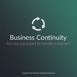 Business Continuity: Are You Equipped To Handle A Disaster?