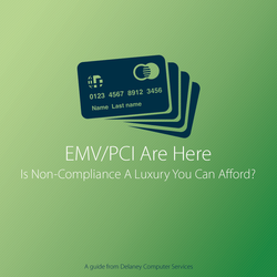 EMV & PCI ARE HERE.. IS NON-COMPLIANCY A LUXURY YOU CAN AFFORD?